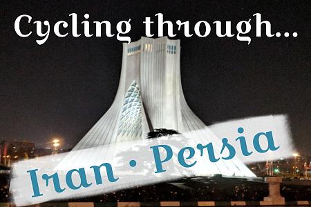Cycling through… Iran • 骑自行车过…伊朗